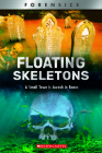 Floating Skeletons (XBooks) (Library Edition): A Small Town Is Awash in Bones (XBooks: Forensics) Cover Image