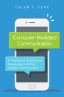 Computer-Mediated Communication: A Theoretical and Practical Introduction to Online Human Communication Cover Image