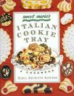 Sweet Maria's Italian Cookie Tray: A Cookbook Cover Image