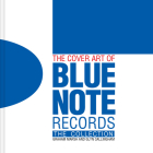The Cover Art of Blue Note Records: The Collection Cover Image