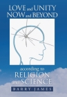 Love and Unity Now and Beyond According to Religion and Science Cover Image