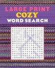 Large Print Cozy Word Search (Large Print Puzzle Books) Cover Image