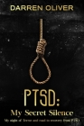 Ptsd: My Secret Silence: My night of terror and road to recovery from PTSD Cover Image