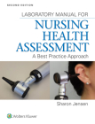 Lab Manual for Nursing Health Assessment: A Best Practice Approach Cover Image