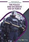 The Police and Excessive Use of Force Cover Image