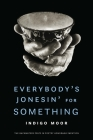 Everybody's Jonesin' for Something (The Backwaters Prize in Poetry Honorable Mention) Cover Image