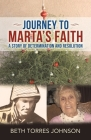 Journey to Marta's Faith: A Story of Determination and Resolution Cover Image