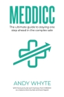 Meddicc: The ultimate guide to staying one step ahead in the complex sale Cover Image
