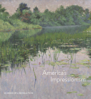 America's Impressionism: Echoes of a Revolution Cover Image