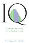 IQ: A Smart History of a Failed Idea Cover Image