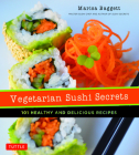 Vegetarian Sushi Secrets: 101 Healthy and Delicious Recipes Cover Image