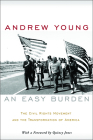 Easy Burden: The Civil Rights Movement and the Transformation of America Cover Image