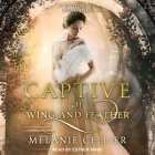 A Captive of Wing and Feather Lib/E: A Retelling of Swan Lake Cover Image