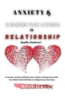 Anxiety & Communication in Relationship: Bundle: 2 books in 1 Overcome Anxiety and Depression, Jealousy, Manage Insecurity. You will get 11 practical Cover Image