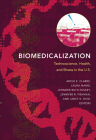 Biomedicalization: Technoscience, Health, and Illness in the U.S. Cover Image