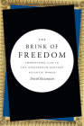 The Brink of Freedom: Improvising Life in the Nineteenth-Century Atlantic World Cover Image