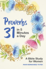 Proverbs 31 in 5 Minutes a Day: A Bible Study for Women Cover Image