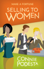 Make a Fortune Selling to Women: Selling to Men (2nd Edition) Cover Image