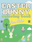 Easter Bunny Coloring Book For Kids: 4-8 ages Activity Gift Ideals Toddler Children Happy Eggs Rabbit Lamb Cover Image