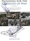 Providing for the Casualties of War: The American Experience Since World War II Cover Image
