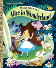 Walt Disney's Alice in Wonderland (Disney Classic) (Little Golden Book) Cover Image
