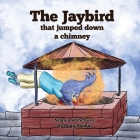 The Jaybird That Jumped Down A Chimney Cover Image