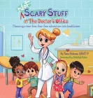 (NOT) Scary Stuff at the Doctor's Office: Planning a Tear-Free, Fear Free Adventure Into Healthcare Cover Image