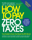 How to Pay Zero Taxes: Your Guide to Every Tax Break the IRS Allows Cover Image