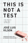 This Is Not a Test: A New Narrative on Race, Class, and Education Cover Image