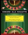 Vincere Alla Roulette: Sei Affascinato Dalla Roulette e Vuoi Scoprire Come Vincere Al Casinò Online ? Diventa Un Campione Al Tavolo Verde ! Q Cover Image