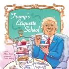Trump's Etiquette School Cover Image