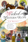 Wicked Western Slope: Mayhem, Mischief & Murder in Colorado Cover Image
