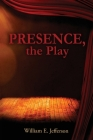 Presence, the Play Cover Image