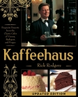 Kaffeehaus: Exquisite Desserts from the Classic Cafes of Vienna, Budapest, and Prague Revised Edition Cover Image