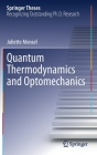 Quantum Thermodynamics and Optomechanics (Springer Theses) Cover Image