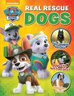 PAW Patrol: Real Rescue Dogs (Show & Tell Me) Cover Image