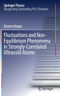 Fluctuations and Non-Equilibrium Phenomena in Strongly-Correlated Ultracold Atoms (Springer Theses) Cover Image