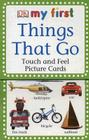 My First Touch & Feel Picture Cards: Things That Go (My 1st T&F Picture Cards) Cover Image