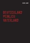 Deutschland peinlich Vaterland: Oder die typisch deutsche Neigung zum Spießertum Cover Image