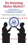Do Running Mates Matter?: The Influence of Vice Presidential Candidates in Presidential Elections Cover Image