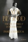 Lady Be Good: The Life and Times of Dorothy Hale Cover Image