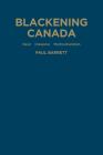 Blackening Canada: Diaspora, Race, Multiculturalism Cover Image