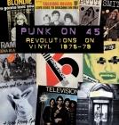 Punk on 45: Revolutions on Vinyl 1976-79 Cover Image