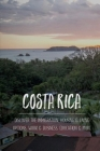 Costa Rica: Discover The Immigration, Housing & Living Options, Work & Business, Education & More: Costa Rica Culture Clothing Cover Image