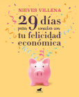 29 días para conectar con tu felicidad económica / 29 Daysto ReachYour Financial  Happiness Cover Image