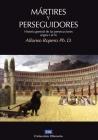 Mártires Y Perseguidores: Historia de la Iglesia Desde El Sufrimiento Y La Persecución (Coleccion Historia) Cover Image