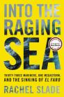 Into the Raging Sea: Thirty-Three Mariners, One Megastorm, and the Sinking of El Faro Cover Image