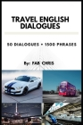 Travel English Dialogues: 50 Dialogues + 1500 Phrases Cover Image