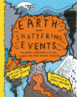 Earth Shattering Events: Volcanoes, Earthquakes, Cyclones, Tsunamis and Other Natural Disasters Cover Image