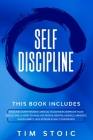Self-Discipline: This Book Includes: Stoicism Overthinking Mental Toughness Improve Your social Skills How to Analyze People Mental Mod Cover Image